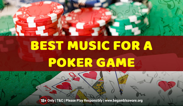 Best Music for a Poker Game