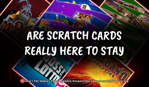 Are Scratch Cards Really Here To Stay?