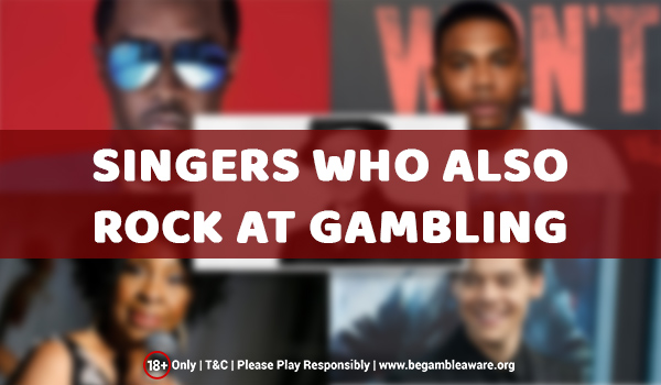 Celebrity Gamblers - Singers Who Also Rock at Gambling