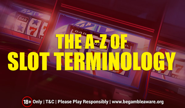 The A-Z of Slot Terminology
