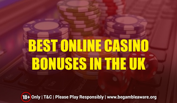 How To Discover The Best Online Casino Bonuses In The UK